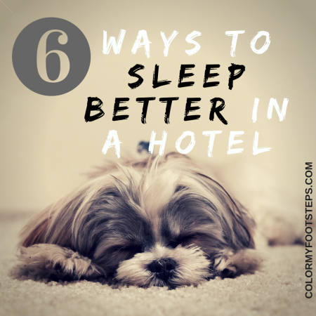 WAYS TOsleep BETTER IN A HOTEL