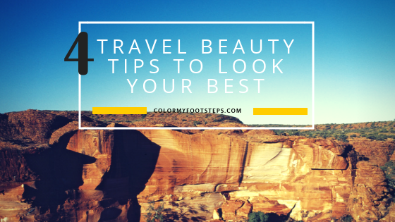 TRAVEL BEAUTY TIPS TO LOOK YOUR BEST